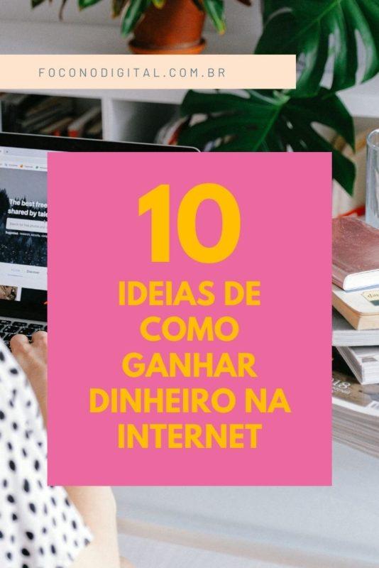 10 ideias de como ganhar dinheiro na internet em 2020