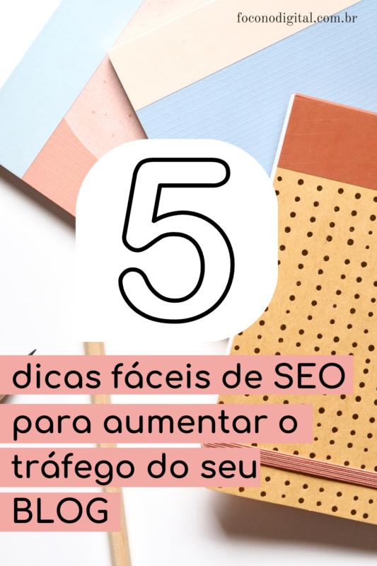 5 dicas fáceis de SEO para aumentar o tráfego do seu site e a classificação no Google