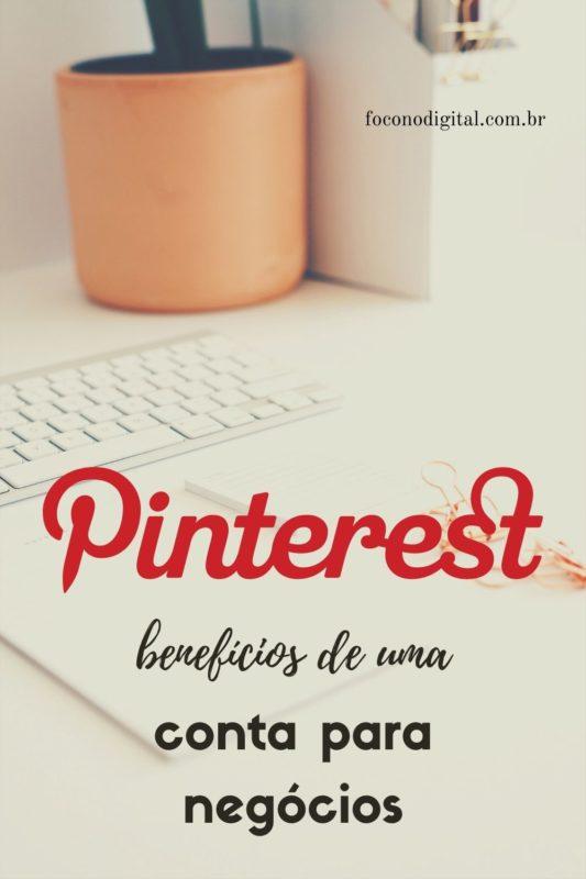 Os 5 principais benefícios de uma conta para negócios do Pinterest