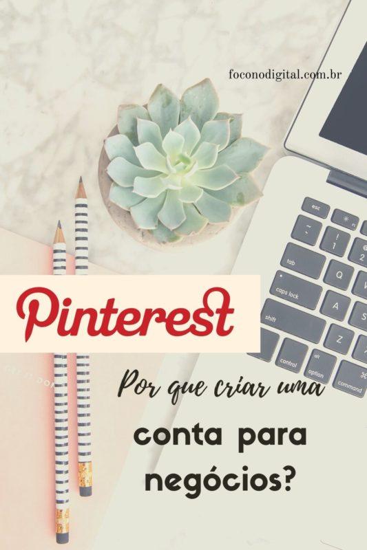 Por que usar uma conta de negócios no Pinterest?