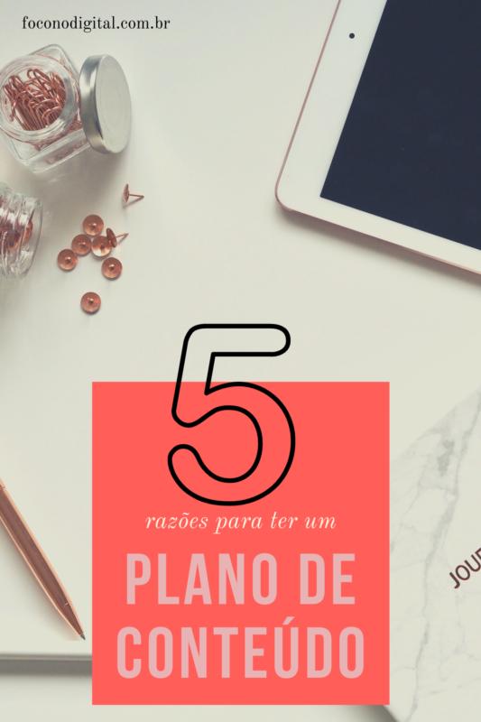 5 razões pelas quais sua empresa precisa de um plano de conteúdo