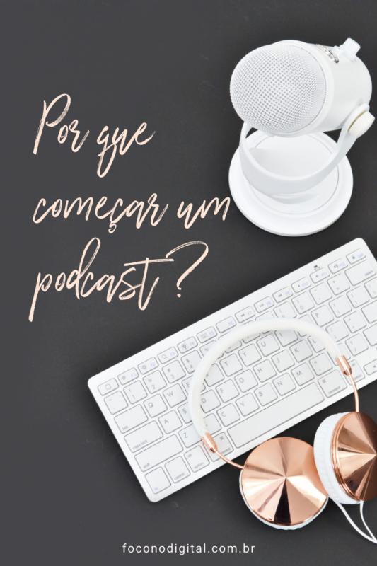 porque-começar-um-podcast-hoje