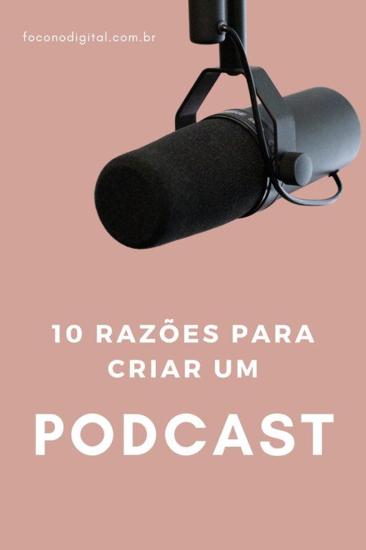 10 razões para criar um podcast e espalhar a sua ideia