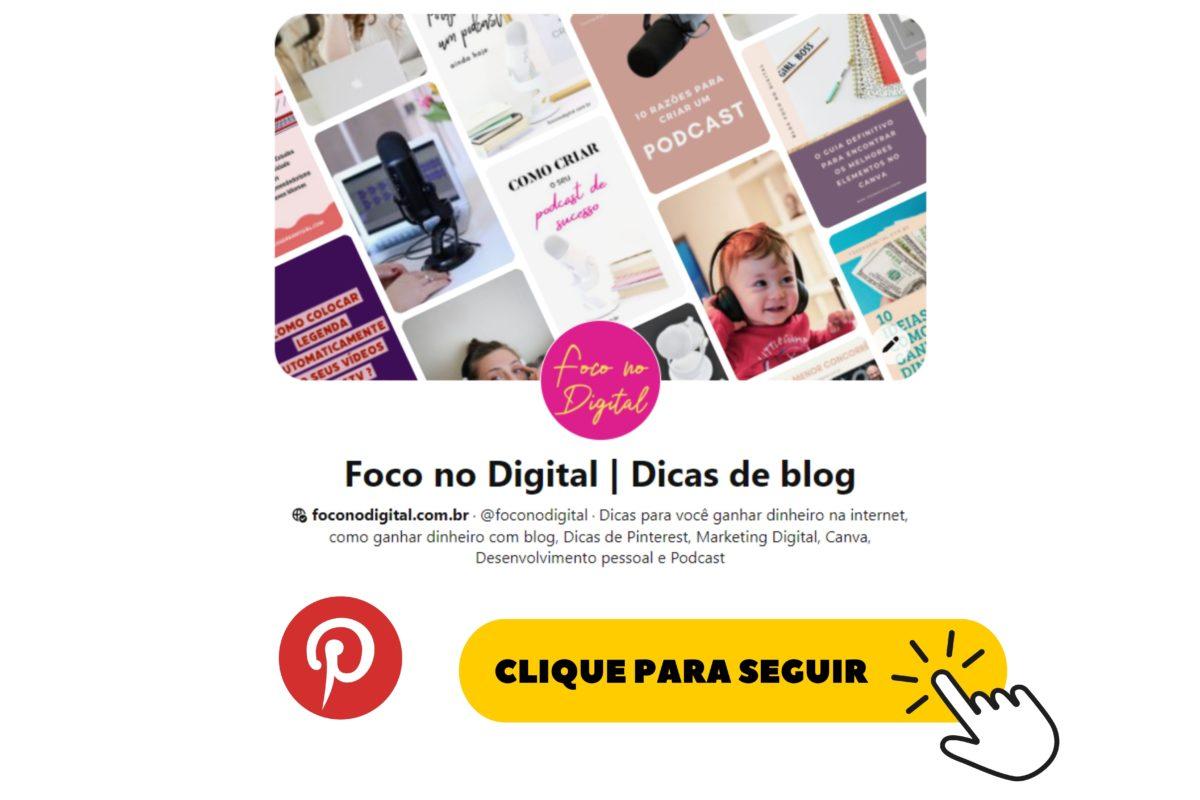 Siga o Foco no Digital no Pinterest