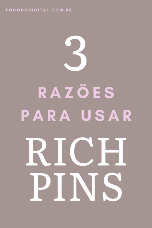 3 razões para usar Rich Pins no Pinterest