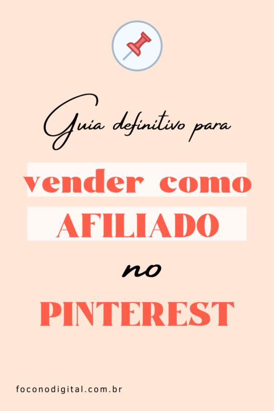Como usar o Pinterest para vender como afiliado. Veja o guia definitivo para o marketing de afiliados no Pinterest.