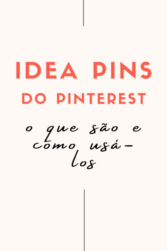 Idea Pins do Pinterest o que são e como usá-los