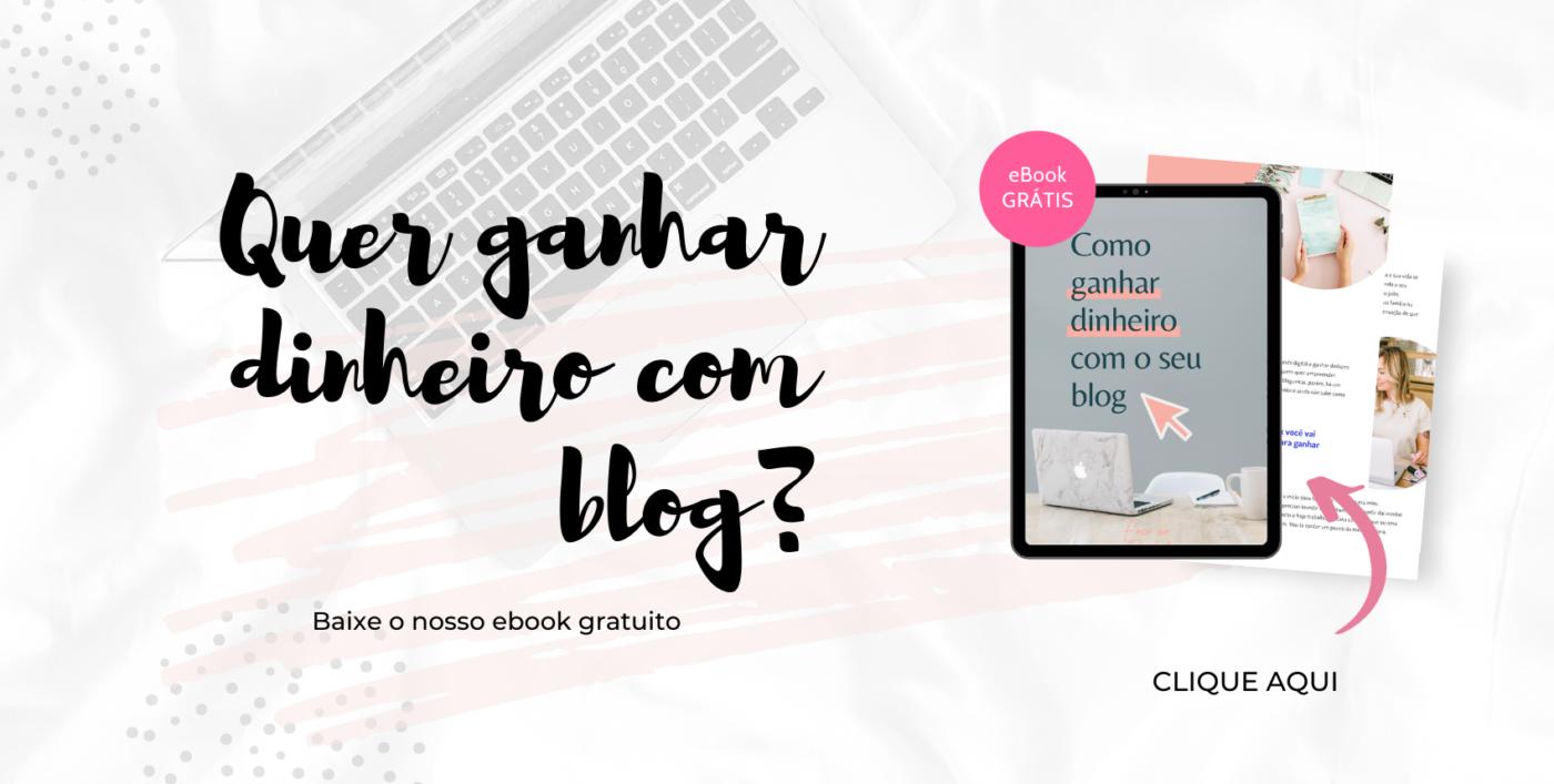 Clique para baixar o E-BOOK GRÁTIS Como ganhar dinheiro com o seu Blog