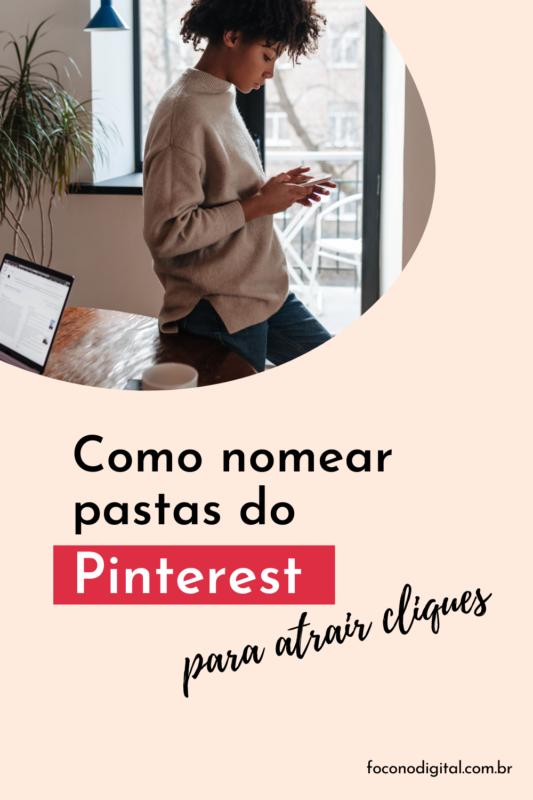 Como escolher os nomes de pasta do Pinterest para atrair mais visualizações e seguidores e até mesmo a criar Pins virais do Pinterest