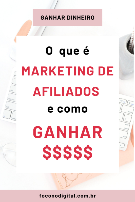 O que é Marketing de afiliados e como ganhar dinheiro